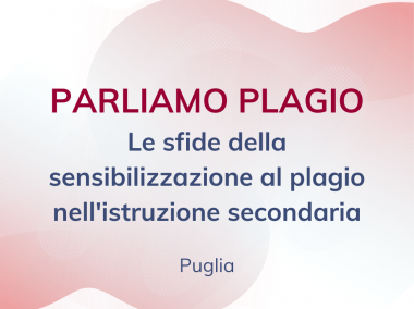 Operazione Sensibilizzazione al plagio per le Superiori della Puglia