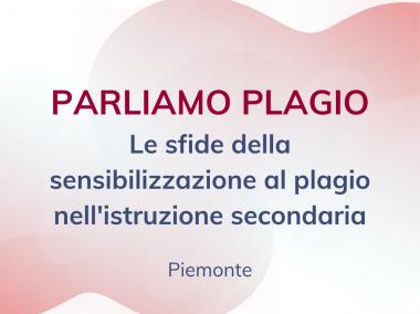 """Conferenza-Dibattito """"PARLIAMO PLAGIO"""" : Il confronto con gli istituti superiori del Piemonte"""