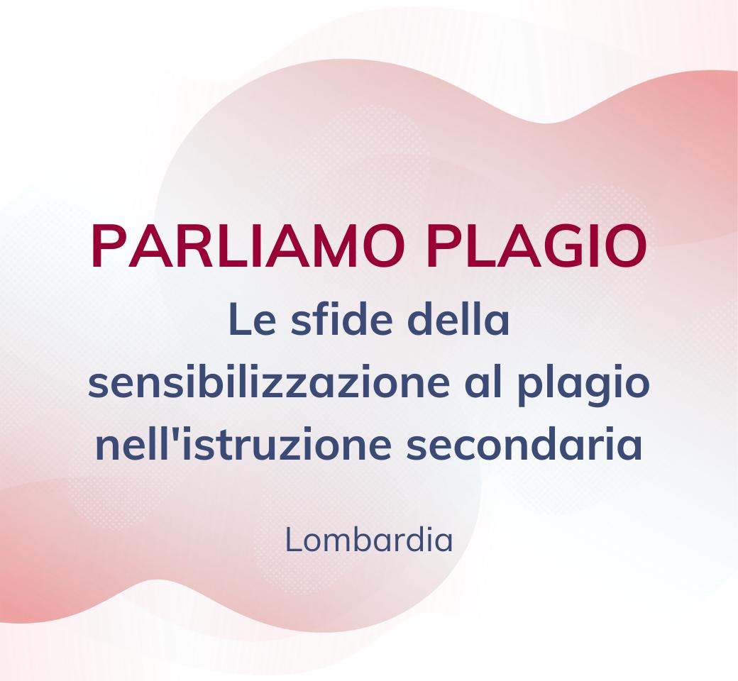 """Conferenza-Dibattito """"PARLIAMO PLAGIO"""" : Riscontri di esperienza dagli istituti Superiori della Lombardia"""